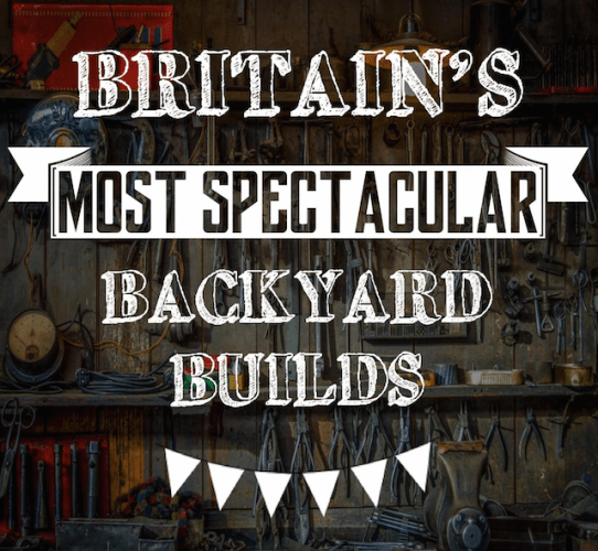 Britain's Most Spectacular Backyard Builds
