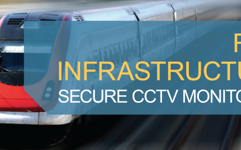 Rail infrastructure – secure CCTV monitoring